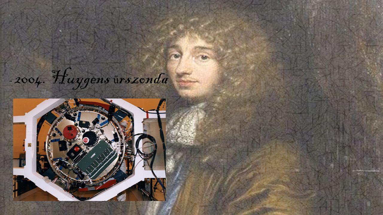 - 2004. Huygens ű rszonda