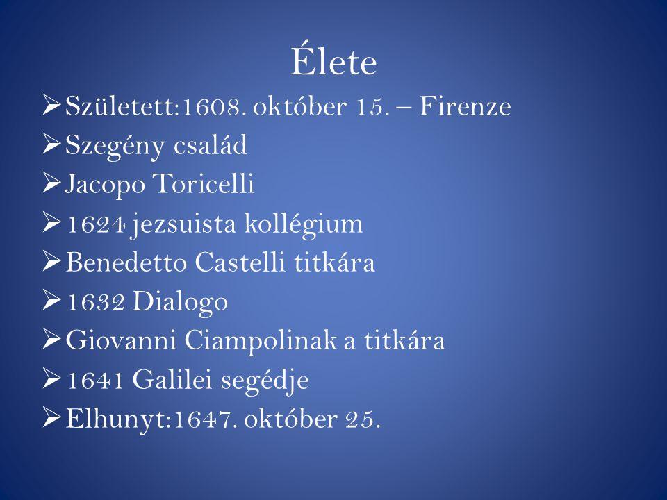 Munkássága  Barokk kor  1644 szabadesés és hajítás törvényszer ű ségei  Vákuum  1 torr=133,3 pascal  Holdkráter és 7437-es aszteroida  Leveg ő nyomás  Differenciál számítás