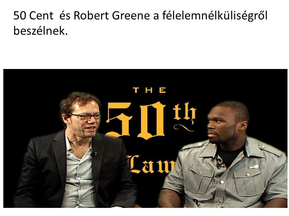50 Cent és Robert Greene a félelemnélküliségről beszélnek.