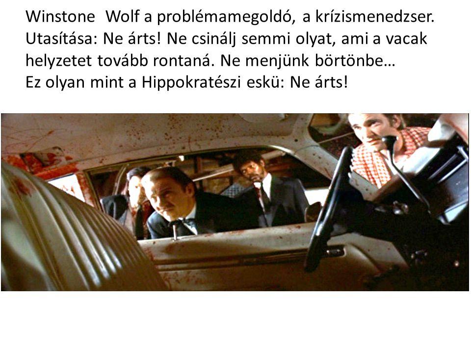 Winstone Wolf a problémamegoldó, a krízismenedzser.