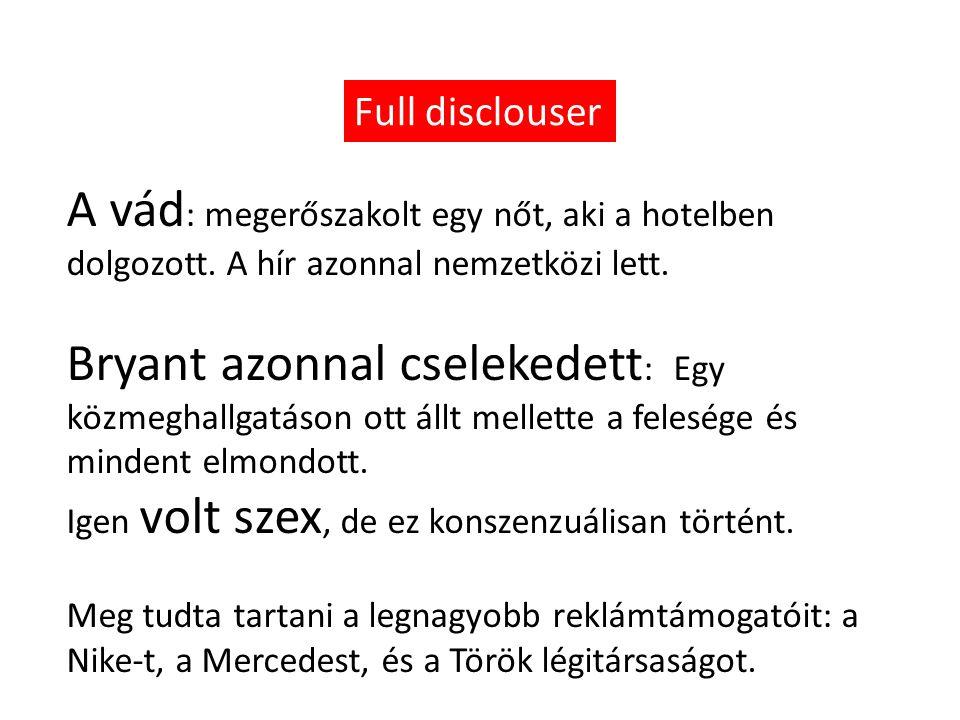 Full disclouser A vád : megerőszakolt egy nőt, aki a hotelben dolgozott.
