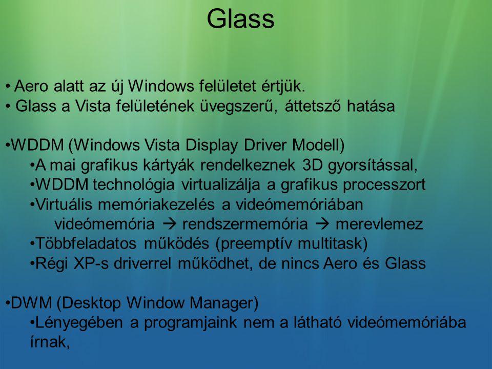 Glass Aero alatt az új Windows felületet értjük.