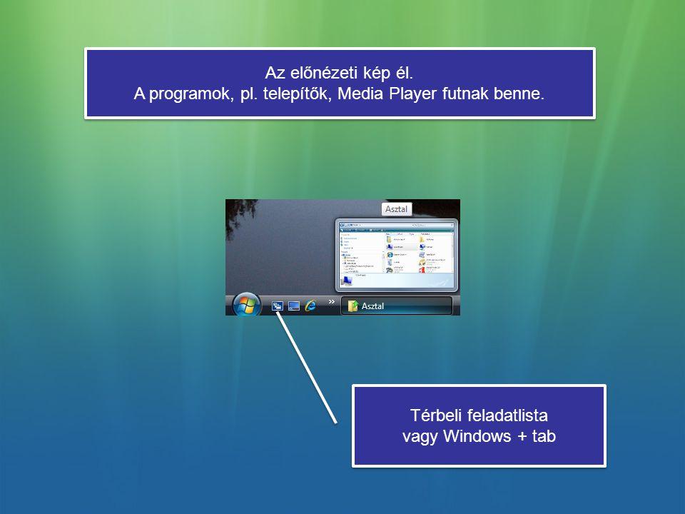 Az előnézeti kép él.A programok, pl. telepítők, Media Player futnak benne.