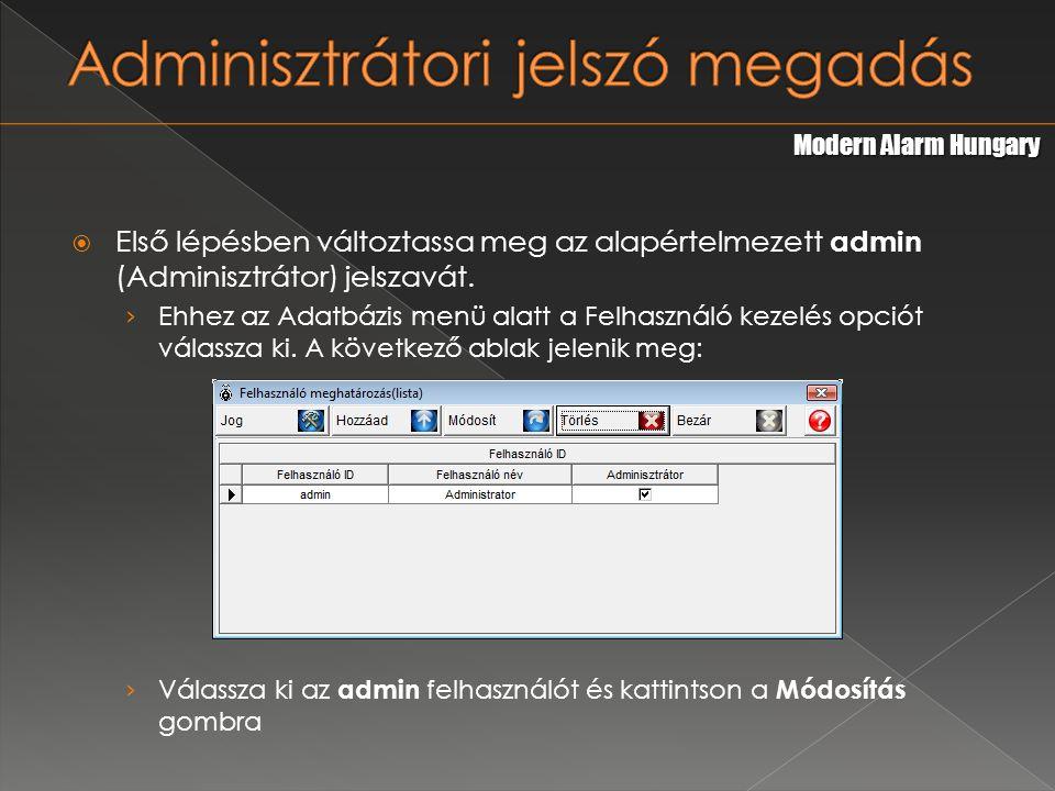  Első lépésben változtassa meg az alapértelmezett admin (Adminisztrátor) jelszavát.