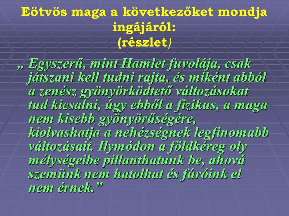 Források http://www.termeszetvilaga.hu/fizika_eve/ tortenet/fiztort/eotvos/kormendi.html http://www.termeszetvilaga.hu/fizika_eve/ tortenet/fiztort/eotvos/kormendi.html http://www.matud.iif.hu/98jul/mesko.html http://www.matud.iif.hu/98jul/mesko.html http://www.tankonyvtar.hu/hu/tartalom/ta mop425/0033_SCORM_MFGFT6001T/sco_ 01_03.htm http://www.tankonyvtar.hu/hu/tartalom/ta mop425/0033_SCORM_MFGFT6001T/sco_ 01_03.htm