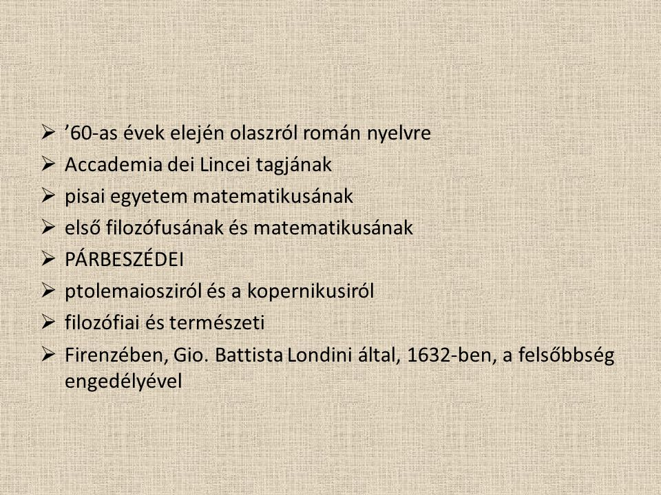 ''60-as évek elején olaszról román nyelvre AAccademia dei Lincei tagjának ppisai egyetem matematikusának eelső filozófusának és matematikusának PPÁRBESZÉDEI pptolemaiosziról és a kopernikusiról ffilozófiai és természeti FFirenzében, Gio.