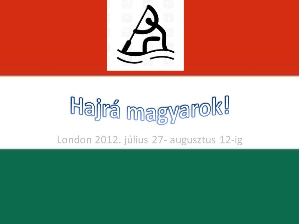 London 2012. július 27- augusztus 12-ig
