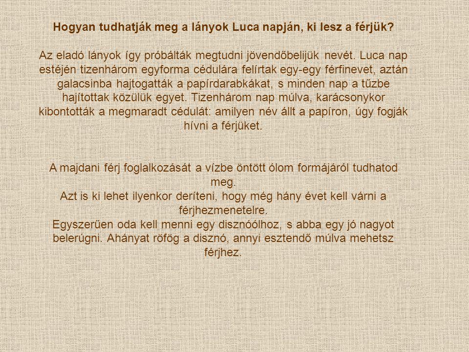 . Téma 10-Néphagyomány: Luca pogácsa sütése