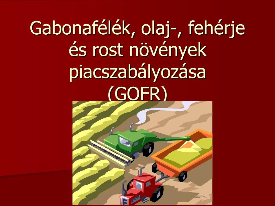 Gabonafélék, olaj-, fehérje és rost növények piacszabályozása (GOFR)