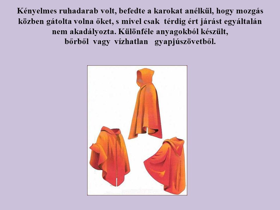 Lábukon sarut (calceus) viseltek.