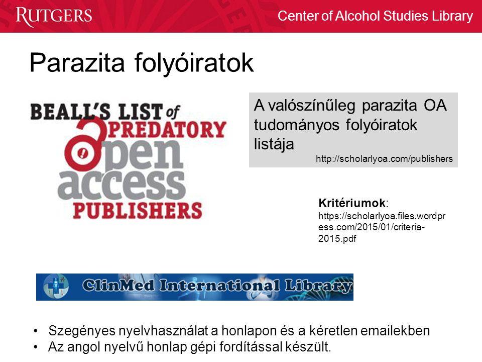 Center of Alcohol Studies Library Parazita folyóiratok Kritériumok: https://scholarlyoa.files.wordpr ess.com/2015/01/criteria- 2015.pdf A valószínűleg