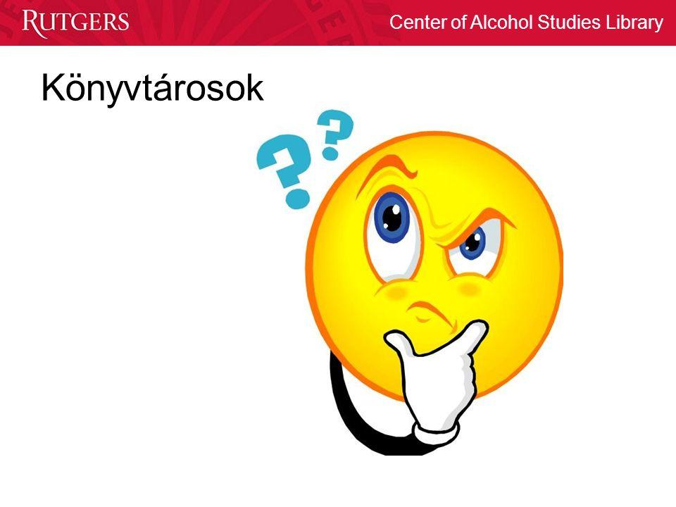 Center of Alcohol Studies Library Könyvtárosok