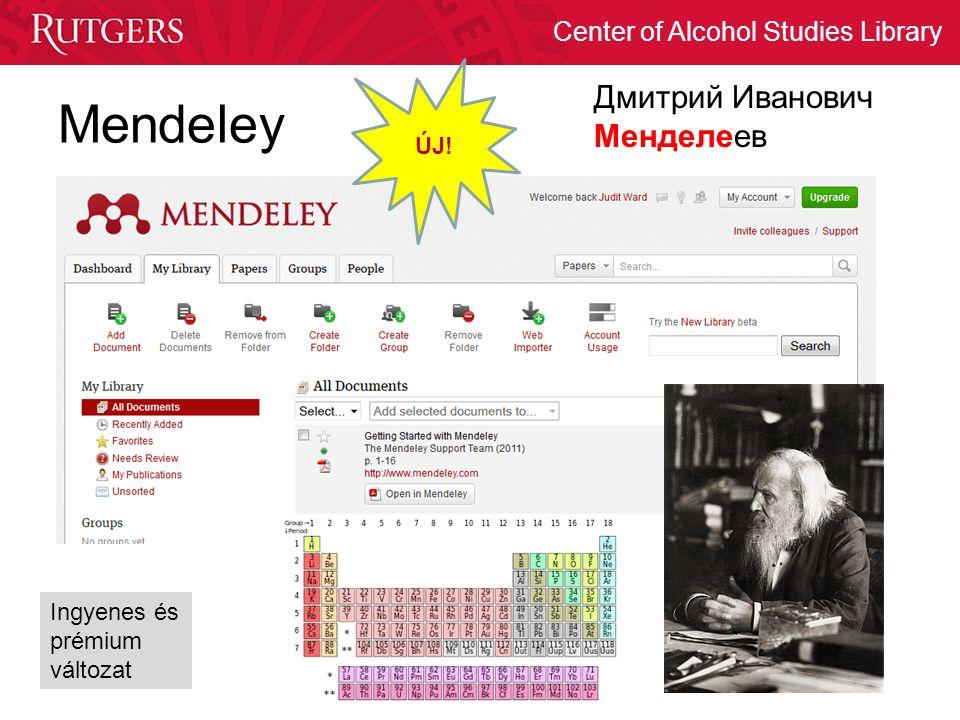 Center of Alcohol Studies Library Mendeley Дмитрий Иванович Менделеев ÚJ! Ingyenes és prémium változat