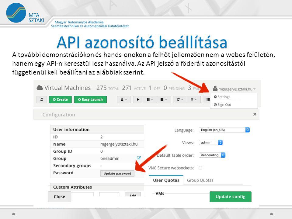 API azonosító beállítása A további demonstrációkon és hands-onokon a felhőt jellemzően nem a webes felületén, hanem egy API-n keresztül lesz használva.
