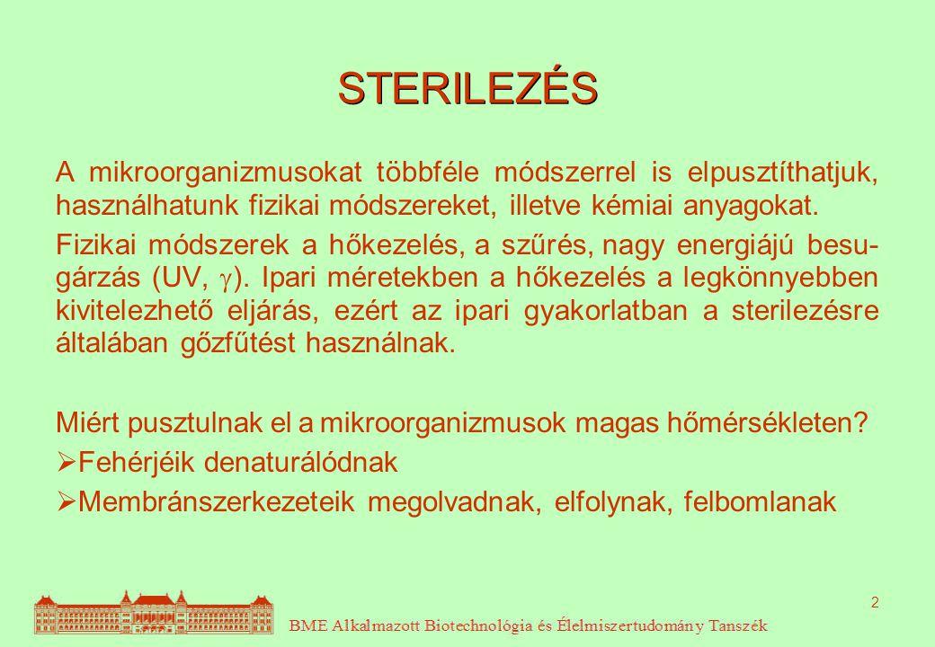 Tápoldatok sterilezése 23 Ebben az esetben nem kis egységeket, hanem nagy mennyisé- gű (1 – 100 m 3 ) homogén folyadékot kell sterilizálni.