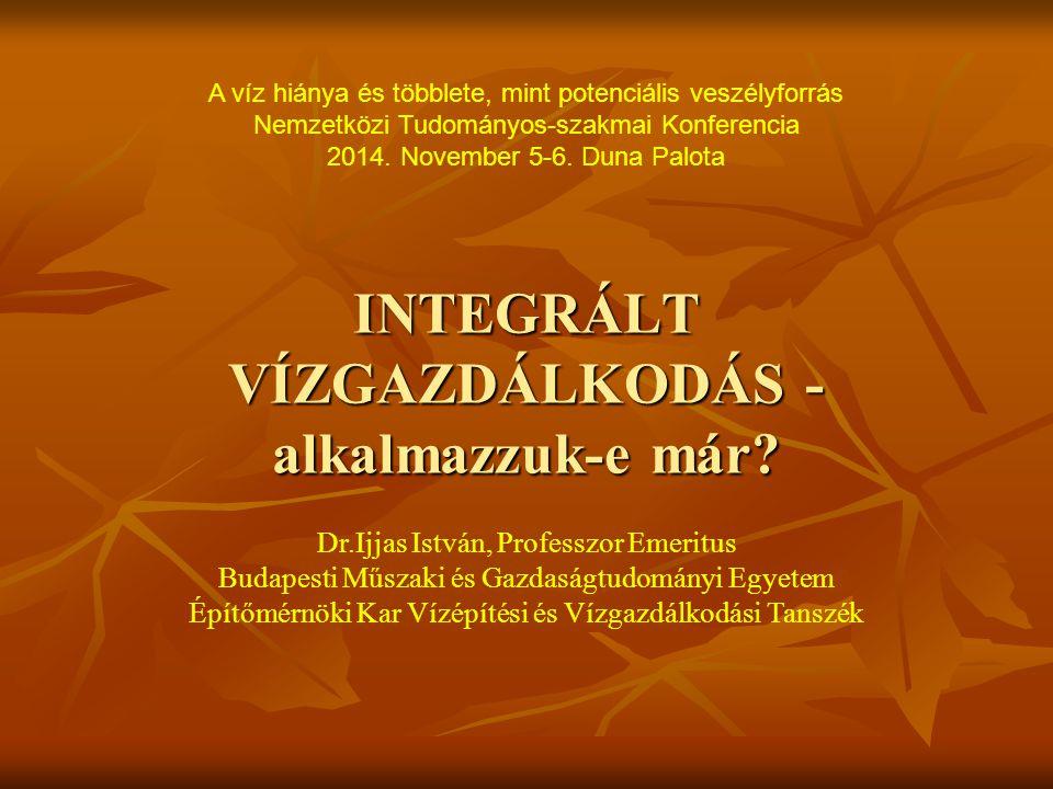 2014.november 5-6.Vízhiány és Víztöbblet Konferencia12 Új regionális vízgazdálkodási (integrált vízgyűjtő-gazdálkodási) tervezési rendszer Magyarországon 1993-tól Tervezési Irányelv az integrált vízgyűjtő gazdálkodási tervezéshez 33 vízgyűjtő-gazdálkodási tervezési egység