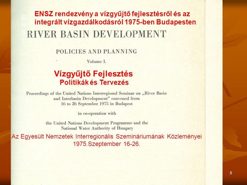 2014.november 5-6.Vízhiány és Víztöbblet Konferencia8 Vízgyűjtő Fejlesztés Politikák és Tervezés Az Egyesült Nemzetek Interregionális Szemináriumának