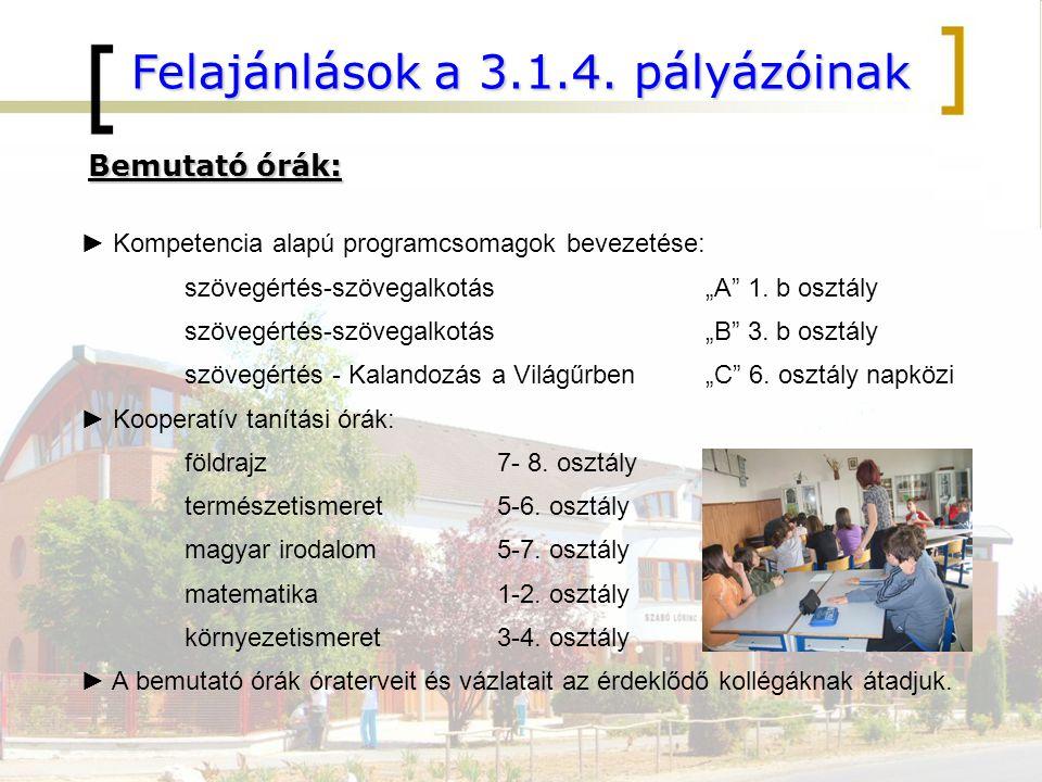 """Felajánlások a 3.1.4. pályázóinak Bemutató órák: ► Kompetencia alapú programcsomagok bevezetése: szövegértés-szövegalkotás""""A"""" 1. b osztály szövegértés"""