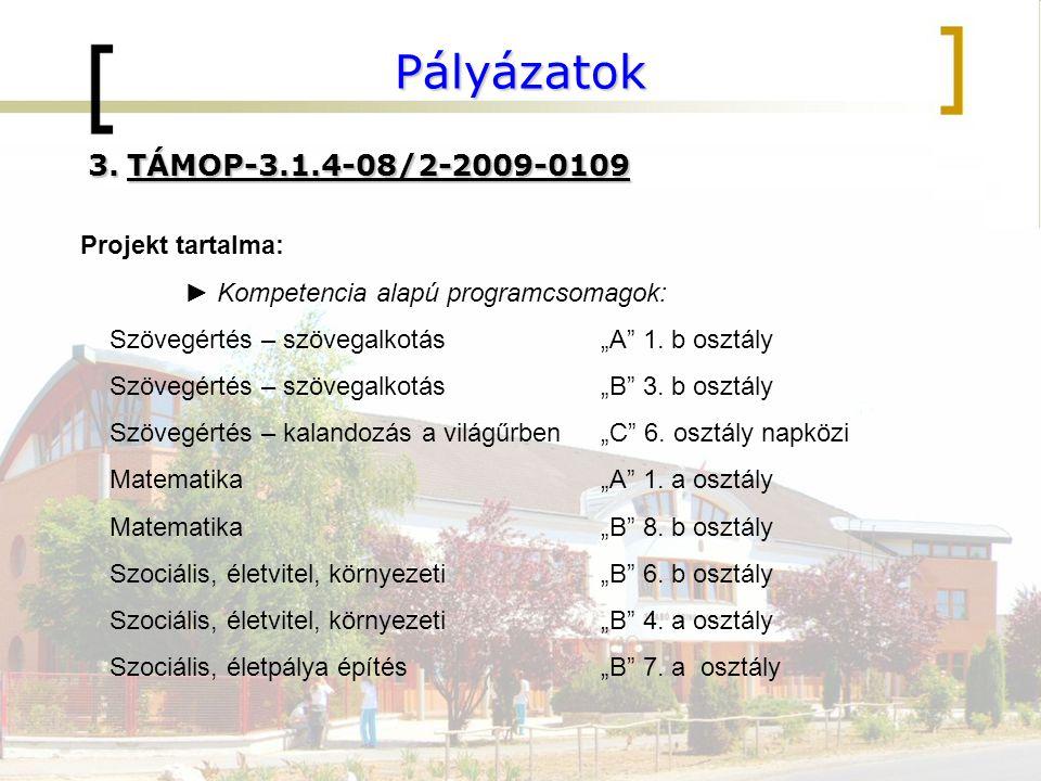 """Pályázatok 3.TÁMOP-3.1.4-08/2-2009-0109 Projekt tartalma: ► Kompetencia alapú programcsomagok: Szövegértés – szövegalkotás""""A 1."""