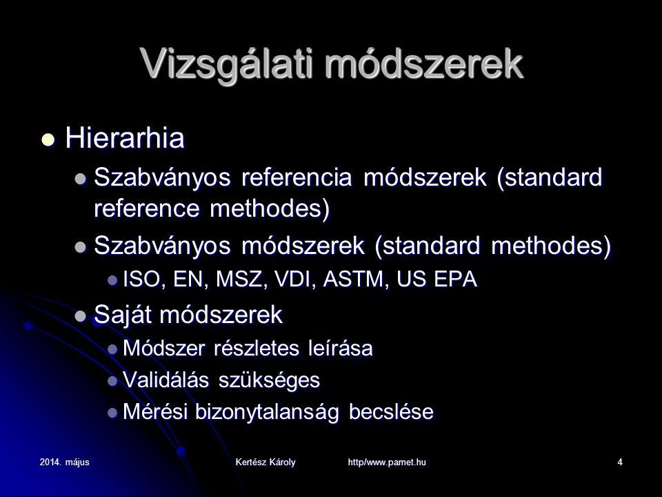 2014. májusKertész Károly http/www.pamet.hu4 Vizsgálati módszerek Hierarhia Hierarhia Szabványos referencia módszerek (standard reference methodes) Sz