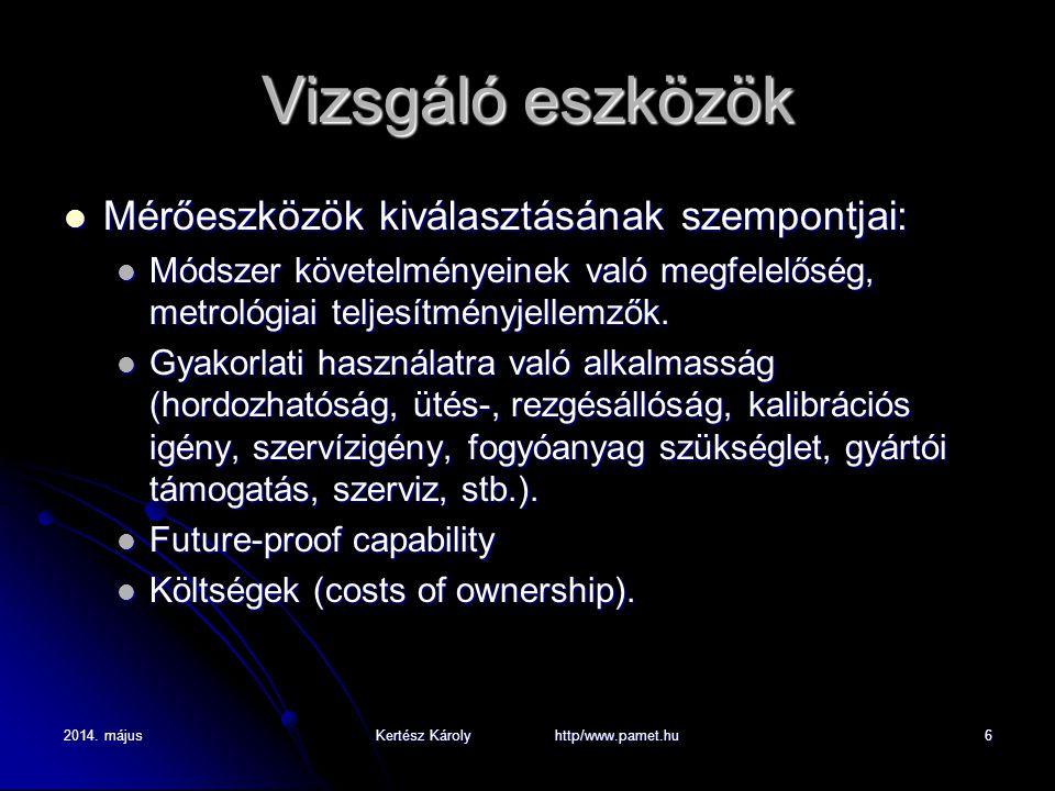 2014. májusKertész Károly http/www.pamet.hu6 Vizsgáló eszközök Mérőeszközök kiválasztásának szempontjai: Mérőeszközök kiválasztásának szempontjai: Mód
