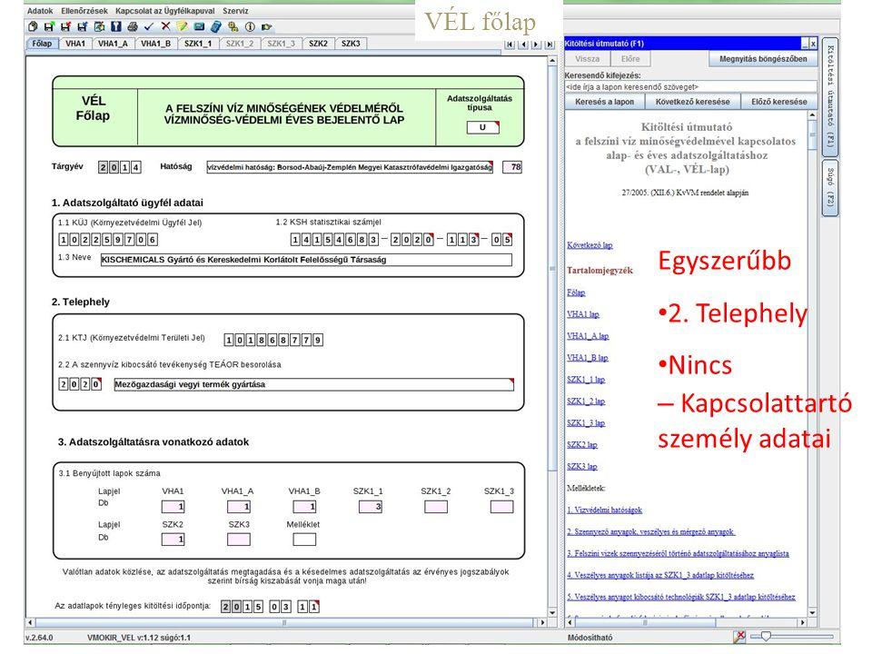11 Egyszerűbb 2. Telephely Nincs – Kapcsolattartó személy adatai VÉL főlap