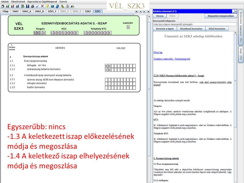 18 VÉL_SZK3 Egyszerűbb: nincs -1.3 A keletkezett iszap előkezelésének módja és megoszlása -1.4 A keletkező iszap elhelyezésének módja és megoszlása