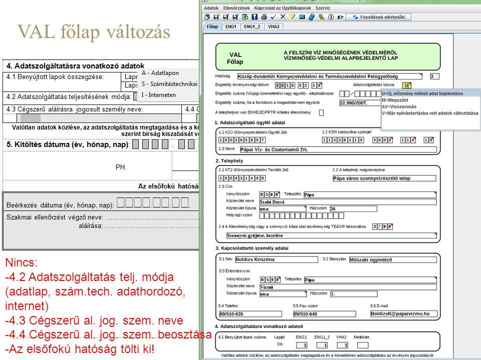 5 VAL főlap változás Nincs: -4.2 Adatszolgáltatás telj.