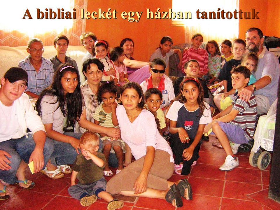 A bibliai leckét egy házban tanítottuk