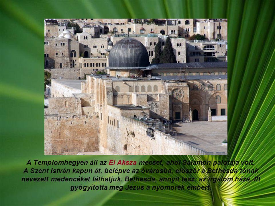 Az Óváros: A Templom-hegyen, a muzulmánok építették fel a Sziklamecsetet, ahol hitük szerint Mohamed fénylépcsőkön a mennybe emelkedett. A Sziklamecse