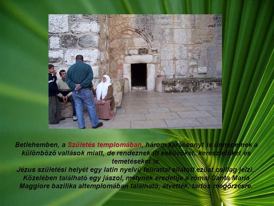 A Születés temploma, Jézus születésének emlékére épült. Az épület külseje inkább egy középkori várra emlékeztet. A bejáratot annyira lekicsinyítették,