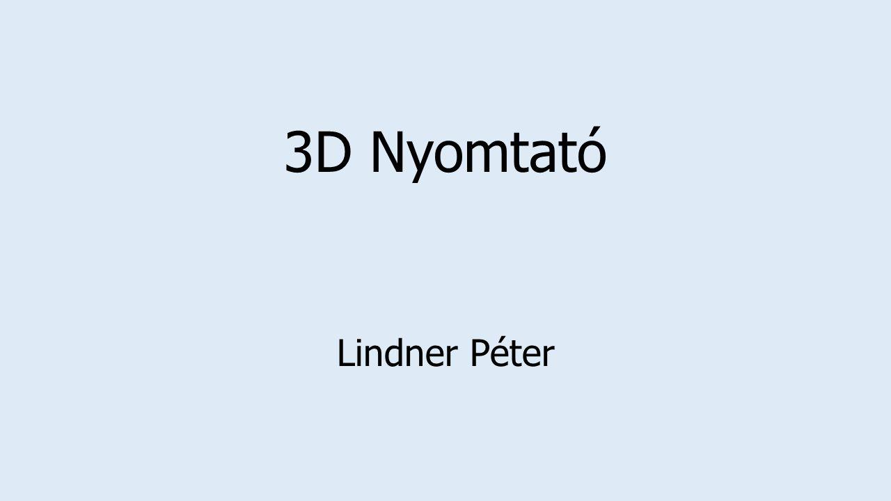 3D Nyomtató Lindner Péter
