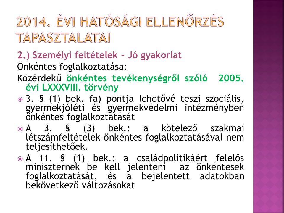 2.) Személyi feltételek – Jó gyakorlat Önkéntes foglalkoztatása: Közérdekű önkéntes tevékenységről szóló 2005. évi LXXXVIII. törvény  3. § (1) bek. f