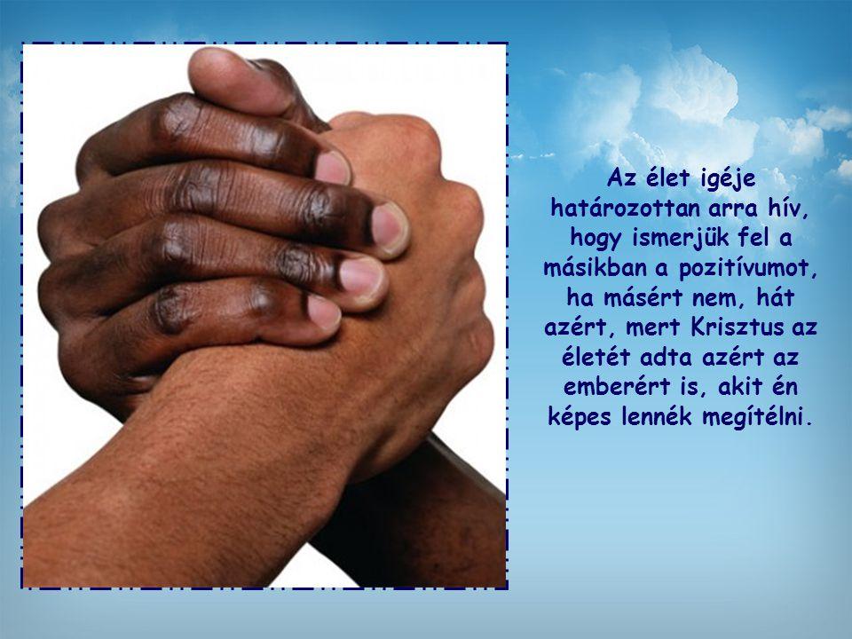 """""""Fogadjátok be egymást, ahogyan Krisztus is befogadott titeket Isten dicsőségére!"""""""