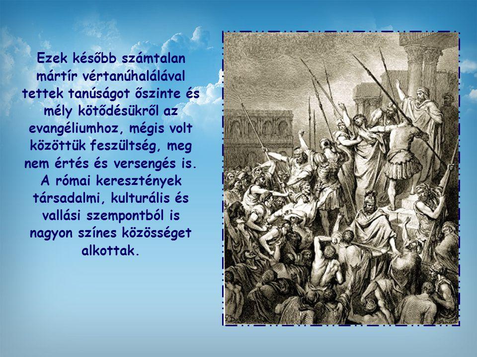 Pál apostol Rómába készült, […] ezért előzetesen levelet írt a városban élő keresztény közösségeknek.