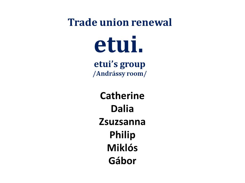 Trade union renewal etui.