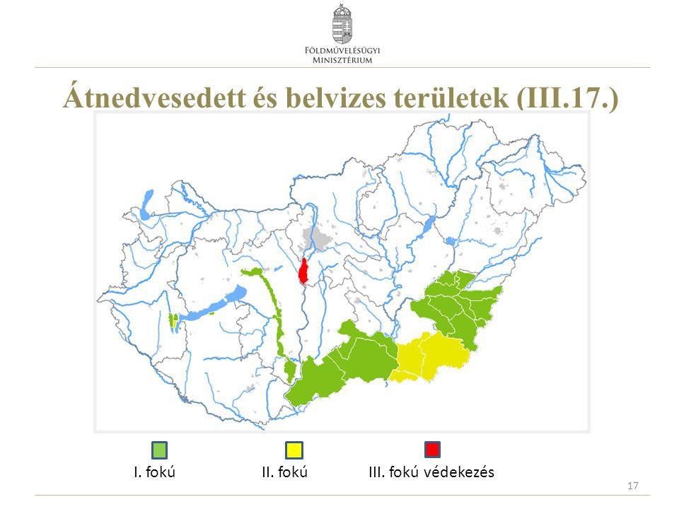 Átnedvesedett és belvizes területek (III.17.) 17 I. fokú II. fokú III. fokú védekezés