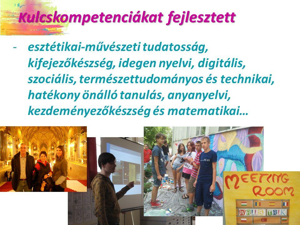 K ulcskompetenciákat fejlesztett K ulcskompetenciákat fejlesztett -esztétikai-művészeti tudatosság, kifejezőkészség, idegen nyelvi, digitális, szociális, természettudományos és technikai, hatékony önálló tanulás, anyanyelvi, kezdeményezőkészség és matematikai…