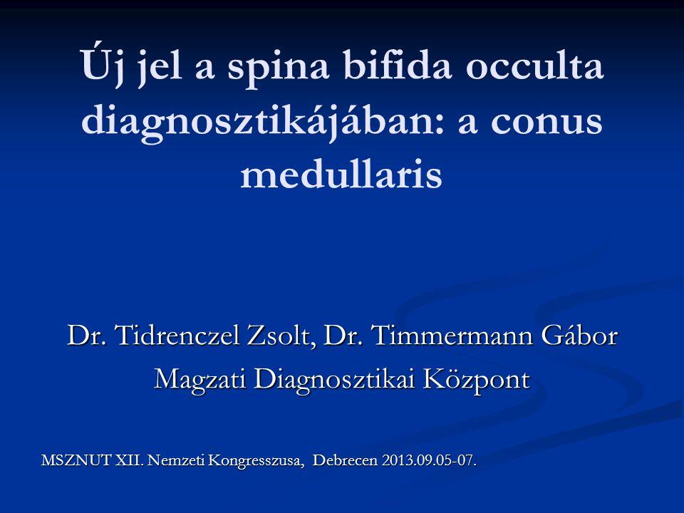 Új jel a spina bifida occulta diagnosztikájában: a conus medullaris Dr.