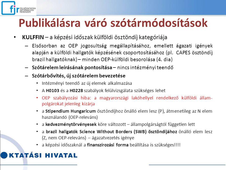 Publikálásra váró szótármódosítások KULFFIN – a képzési időszak külföldi ösztöndíj kategóriája – Elsősorban az OEP jogosultság megállapításához, emell