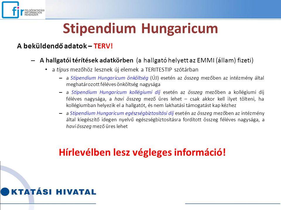 Stipendium Hungaricum A beküldendő adatok – TERV! – A hallgatói térítések adatkörben (a hallgató helyett az EMMI (állam) fizeti) a típus mezőhöz leszn