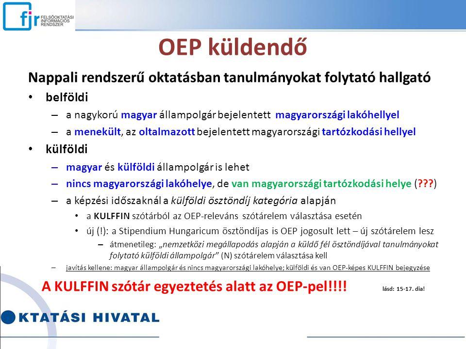 OEP küldendő Nappali rendszerű oktatásban tanulmányokat folytató hallgató belföldi – a nagykorú magyar állampolgár bejelentett magyarországi lakóhelly