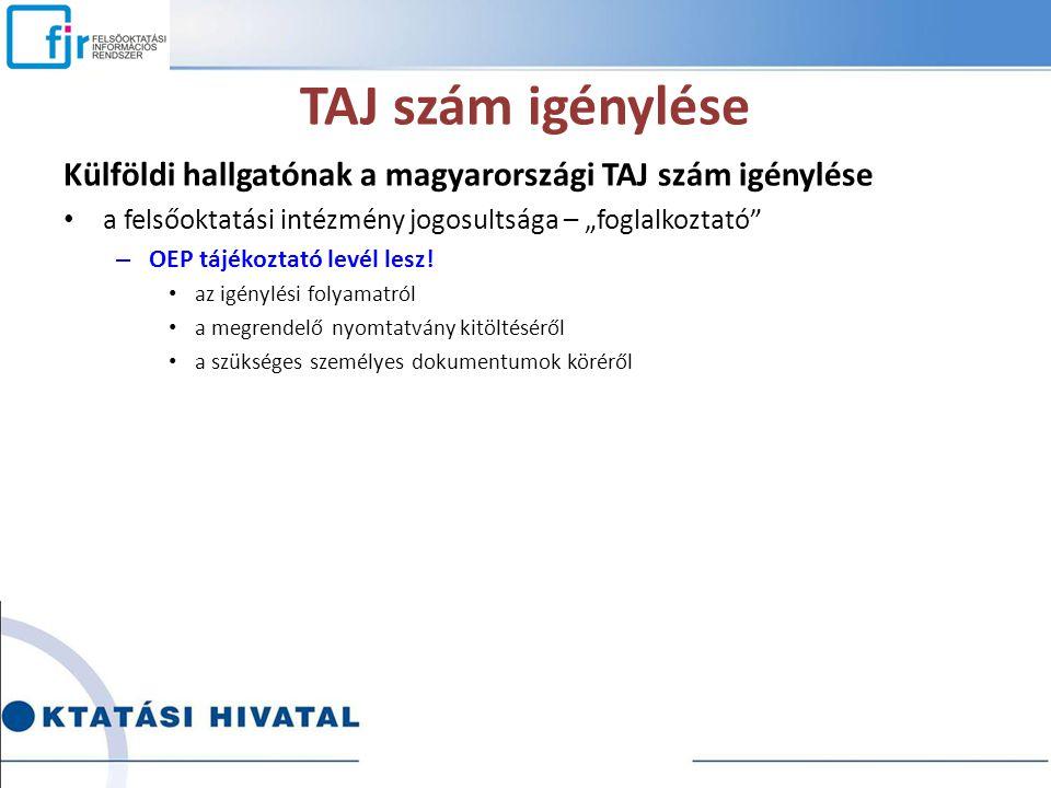 """TAJ szám igénylése Külföldi hallgatónak a magyarországi TAJ szám igénylése a felsőoktatási intézmény jogosultsága – """"foglalkoztató"""" – OEP tájékoztató"""