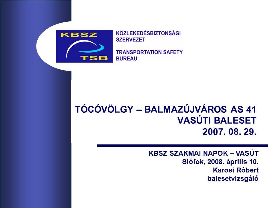 TÓCÓVÖLGY – BALMAZÚJVÁROS AS 41 VASÚTI BALESET 2007.
