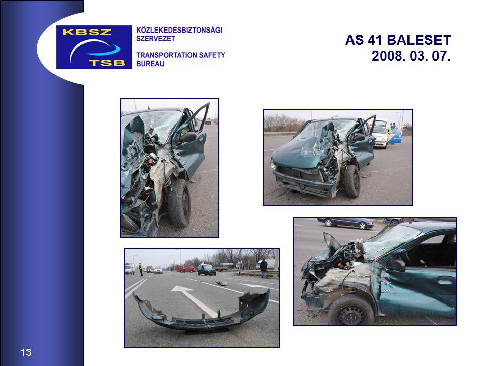 13 AS 41 BALESET 2008. 03. 07.