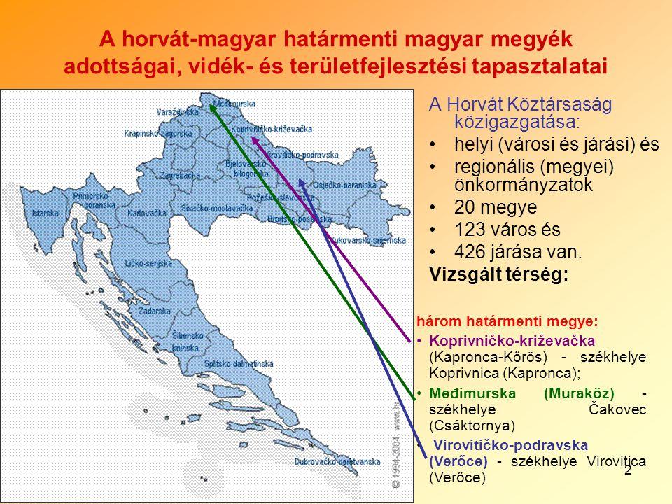 2 A horvát-magyar határmenti magyar megyék adottságai, vidék- és területfejlesztési tapasztalatai A Horvát Köztársaság közigazgatása: helyi (városi és