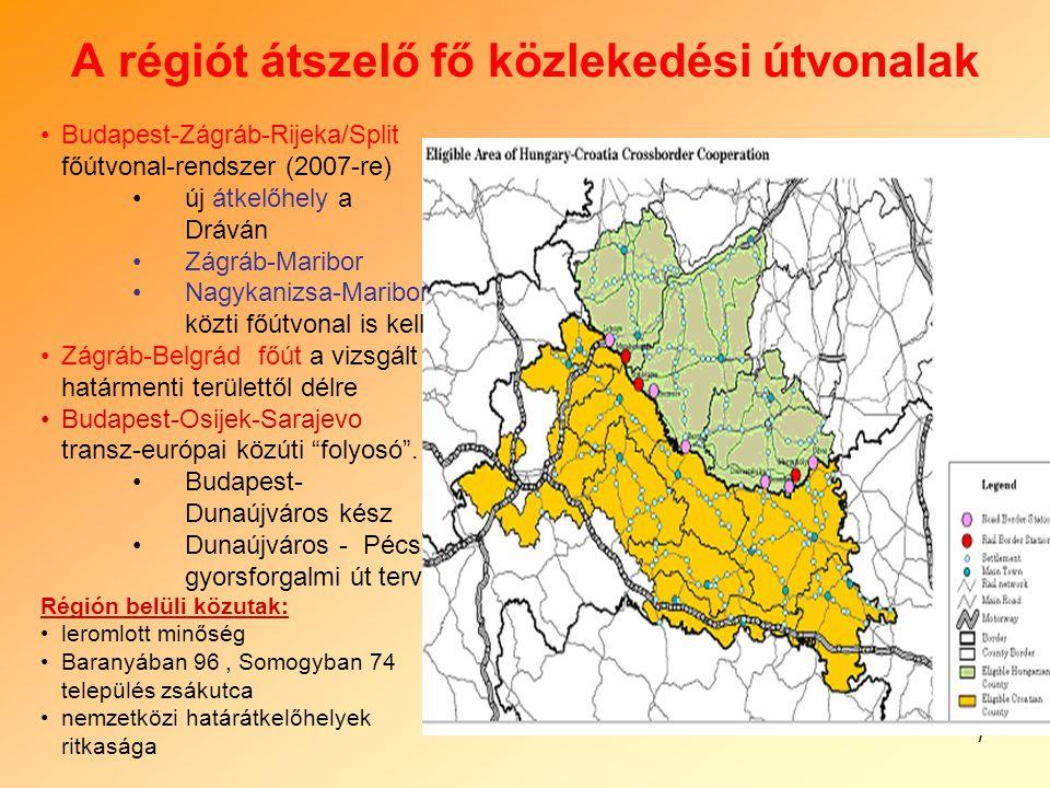 7 A régiót átszelő fő közlekedési útvonalak Budapest-Zágráb-Rijeka/Split főútvonal-rendszer (2007-re) új átkelőhely a Dráván Zágráb-Maribor Nagykanizsa-Maribor közti főútvonal is kell Zágráb-Belgrád főút a vizsgált határmenti területtől délre Budapest-Osijek-Sarajevo transz-európai közúti folyosó .