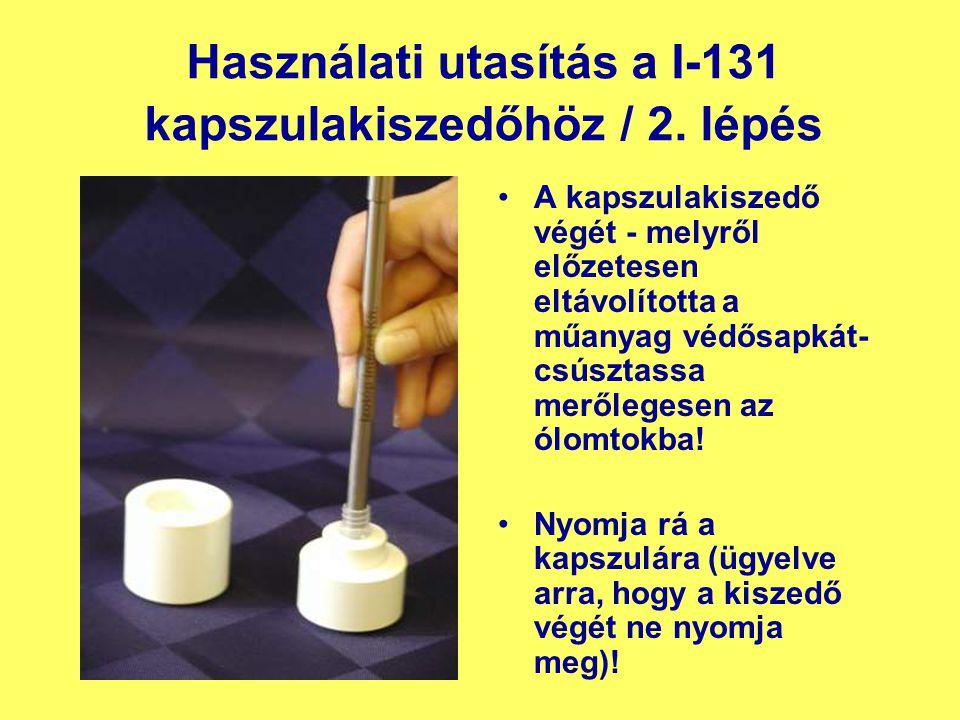 Használati utasítás a I-131 kapszulakiszedőhöz / 2.
