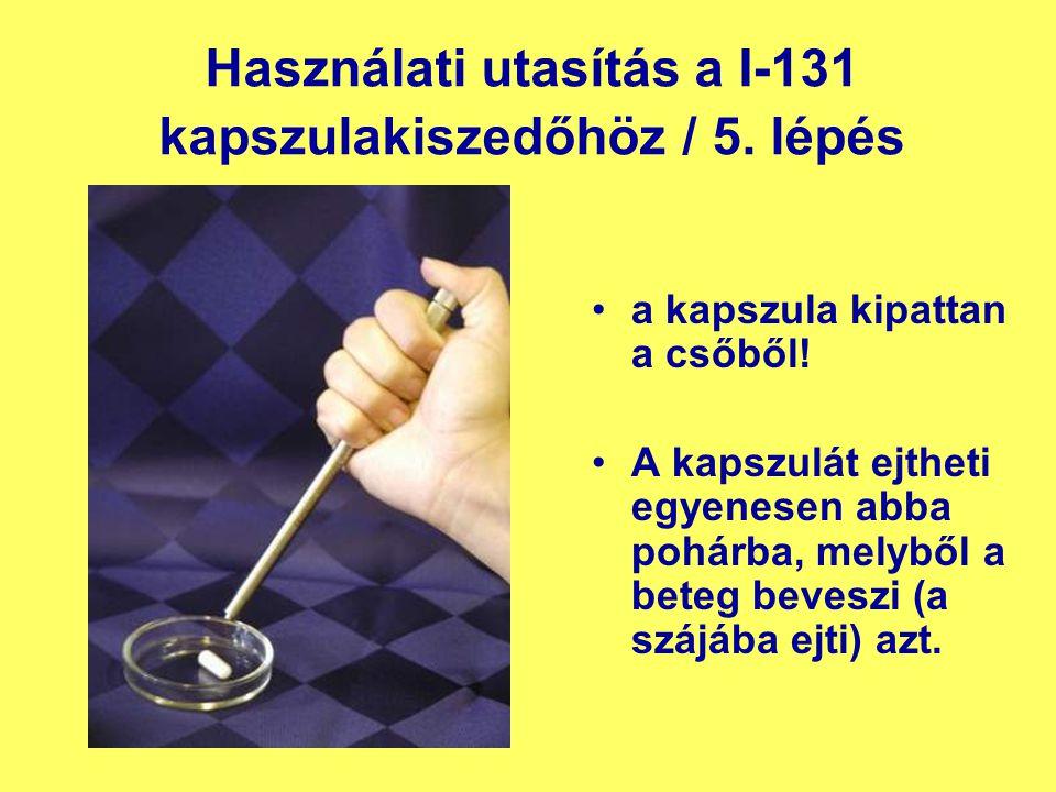 Használati utasítás a I-131 kapszulakiszedőhöz / 5.
