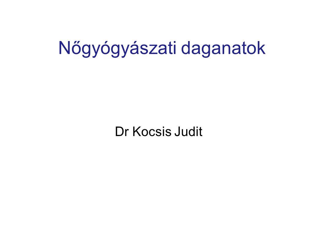 Nőgyógyászati daganatok Dr Kocsis Judit
